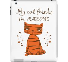 My Cat Thinks I'm Awesome Hipster Cat Cute Hearts Kitty Kitten Cats Funny Weird Nerd Geek Cartoon Doodle Art iPad Case/Skin