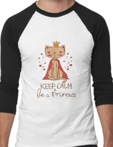 Keep Calm and Be A Princess Hipster Cat Cute Hearts Kitty Kitten Cats Funny Weird Nerd Geek Cartoon Doodle Art Men's Baseball ¾ T-Shirt
