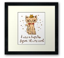 I Was A Hipster Before It Was Cool Hat Glasses Funny Cute Cat Nerd Geek New School Doodle Cats Kitty Kitten Framed Print