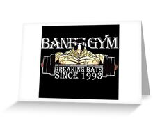 BANE'S GYM Greeting Card