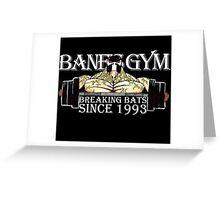 BANE'S GYM Greeting Card