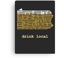 Drink Local (PA) Canvas Print