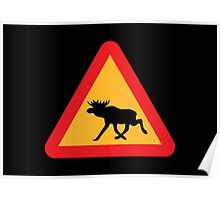 Caution Moose Sign Poster