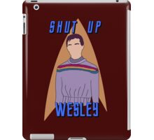 "Wesley Crusher - ""Shut Up Wesley"" - Star Trek the Next Generation iPad Case/Skin"