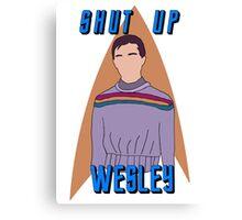 "Wesley Crusher - ""Shut Up Wesley"" - Star Trek the Next Generation Canvas Print"