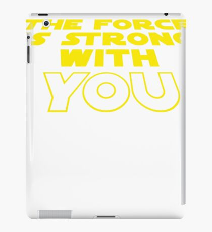 The Force is Strong With You Star Wars Graphic Tee Shirt iPad Case/Skin