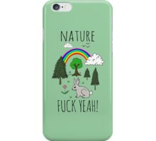 Nature, Fuck Yeah! iPhone Case/Skin