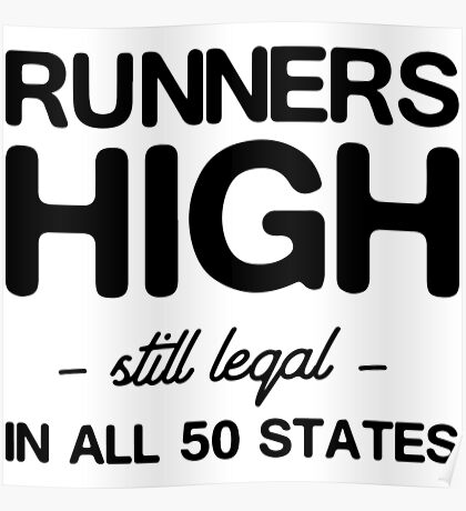 Runners high still legal in all 50 states Poster