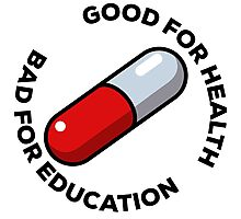 good for health / bad for education Photographic Print