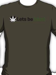 Lets be blunt T-Shirt