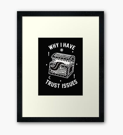 Why I Have Trust Issues Dungeons and Dragons Framed Print