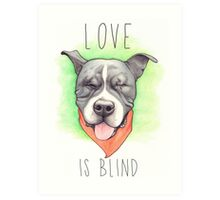 LOVE IS BLIND - Stevie the wonder dog Art Print