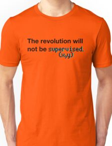 The revolution will not be supervised (3D) Unisex T-Shirt