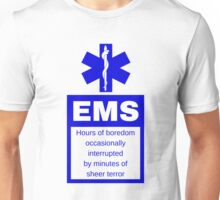 EMS | Hours of boredom occasionally interrupted  by minutes of  sheer terror Unisex T-Shirt