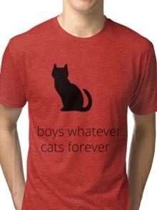 boys, whatever. cats, forever Tri-blend T-Shirt