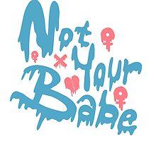 """Feminist """"Not Your Babe"""" Slime Logo by Lena Jones"""