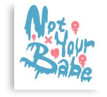"Feminist ""Not Your Babe"" Slime Logo Canvas Print"