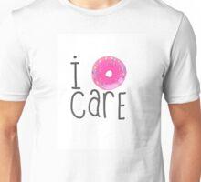 I Do-nut Care Unisex T-Shirt