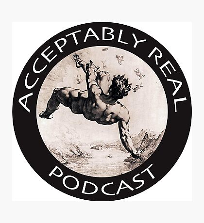 Acceptably Real Podcast Merch Photographic Print