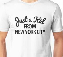 Just a kid from New York City NYC Unisex T-Shirt