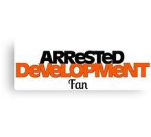 Arrested Development Fan Canvas Print