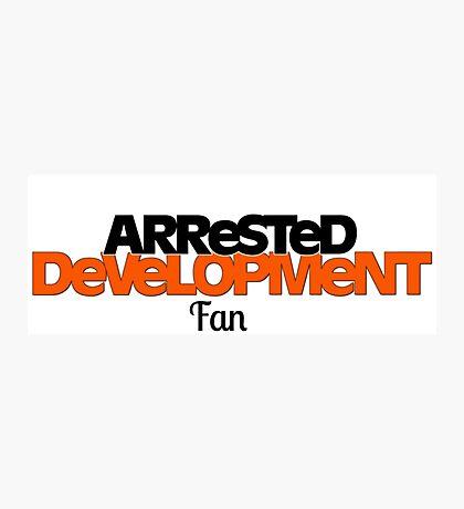 Arrested Development Fan Photographic Print