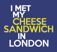 I met my cheese sandwich in London by onebaretree