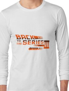 Back to the Series part 3 Long Sleeve T-Shirt