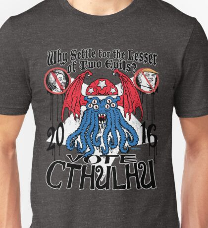 Cthulhu-Greater-Of-Two-Evils Unisex T-Shirt