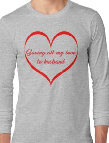 Valentine is coming Long Sleeve T-Shirt
