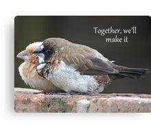 Together We'll Make It Canvas Print