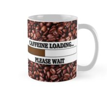 CAFFEINE LOADING PLEASE WAIT....COFFEE MUG Mug