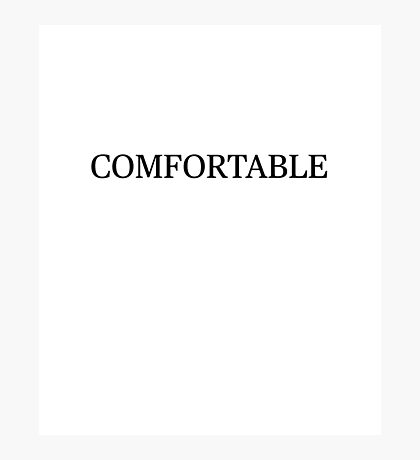 Funny Humor Sarcastic Comfortable in Black Novelty Photographic Print