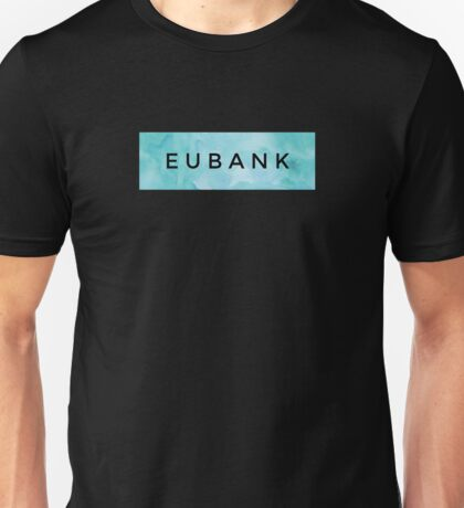 EUBANK [Blue] (Clothes, Phone Cases & More) Unisex T-Shirt