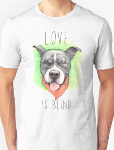 LOVE IS BLIND - Stevie the wonder dog Unisex T-Shirt