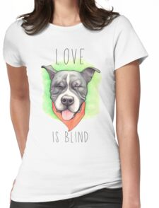LOVE IS BLIND - Stevie the wonder dog Womens Fitted T-Shirt