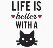 Life is better with a cat, text design, word art Kids Clothes