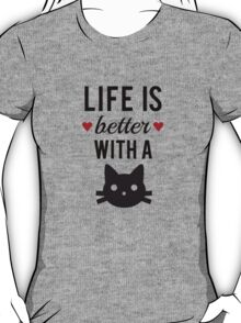 Life is better with a cat, text design, word art T-Shirt