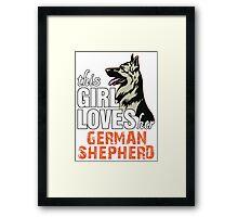 This Girl Loves Her German Shepherd Framed Print
