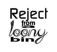 Reject from a loony bin Photographic Print