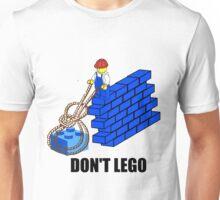 Don't Lego Unisex T-Shirt