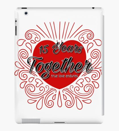 15 Years Together T-Shirt iPad Case/Skin