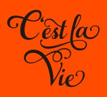 "C'est la Vie, ""that's life"" French word art, text design Kids Clothes"