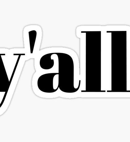 """""""Y'all"""" Original Graphic Sticker"""