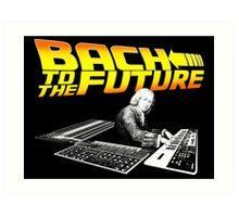 Bach To The Future. Art Print