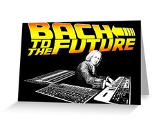 Bach To The Future. Greeting Card