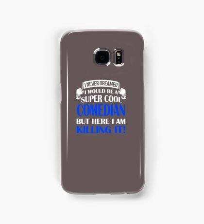 A Super Cool Comedian Samsung Galaxy Case/Skin