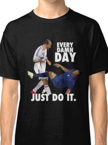 everyd damn day just do it Classic T-Shirt