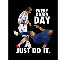 everyd damn day just do it Photographic Print
