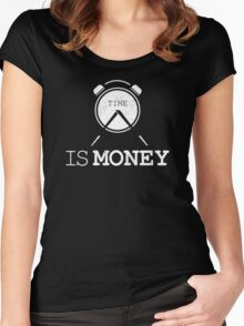 Time Is Money Entrepreneur Quote Women's Fitted Scoop T-Shirt